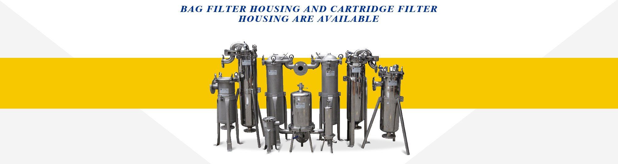 bag filter housing and cartridge filter housing are available