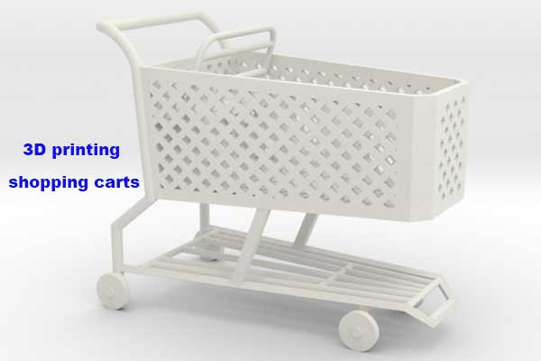 can plastic shopping carts be made by 3d printing changshu